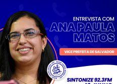 Ligação Direta recebe a vice-prefeita de Salvador, Ana Paula Matos nesta quarta-feira (16)
