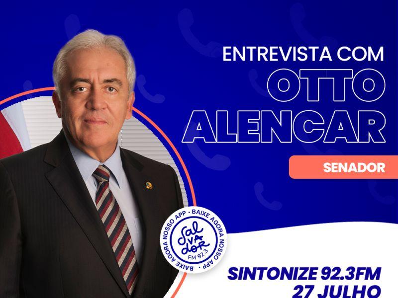 Ligação Direta recebe o senador Otto Alencar nesta terça-feira (27)